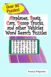 Airplanes, Boats, Cars, Dump Trucks, and Other Vehicles Word Search Puzzles