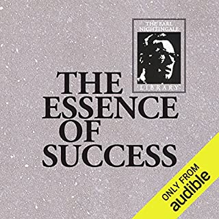 The Essence of Success                   By:                                                                                                                                 Earl Nightingale                               Narrated by:                                                                                                                                 Earl Nightingale                      Length: 16 hrs and 9 mins     776 ratings     Overall 4.8