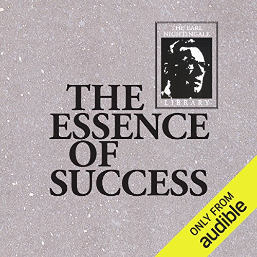 The Essence of Success                   Written by:                                                                                                                                 Earl Nightingale                               Narrated by:                                                                                                                                 Earl Nightingale                      Length: 16 hrs and 9 mins     20 ratings     Overall 4.9