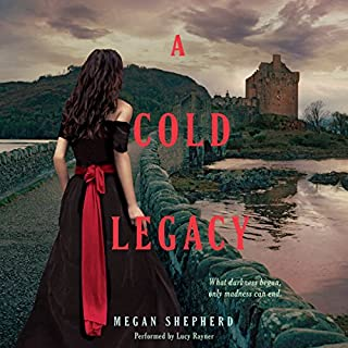 A Cold Legacy                   By:                                                                                                                                 Megan Shepherd                               Narrated by:                                                                                                                                 Lucy Rayner                      Length: 11 hrs and 55 mins     37 ratings     Overall 4.2