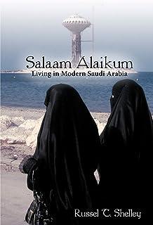 Salaam Alaikum: Living in Modern Saudi Arabia