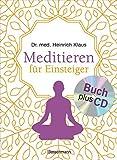Meditieren fr Einsteiger + Meditations-CD: Die besten Meditationstechniken. Mit Selbsttest: Welcher Meditationstyp bin ich?