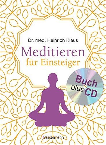 """Meditieren für Einsteiger + Meditations-CD: Die besten Meditationstechniken. Mit Selbsttest: """"Welcher Meditationstyp bin ich?"""""""