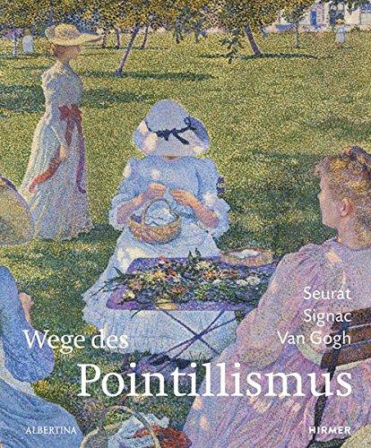 Seurat, Signac, van Gogh: Wege des Pointillismus