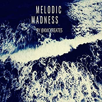 Melodic Madness
