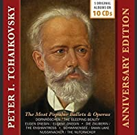 Peter Tchaikovsky - The Most Popular Ballets & Operas: The Sleeping Beauty, Swan Lake, The Nutcracker