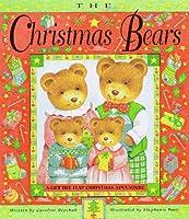 The Christmas Bears: A Lift-The-Flap Christmas Adventure