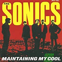Maintaining My Cool by The Sonics (2000-05-01)