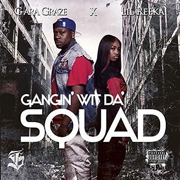 Gangin' wit da' squad
