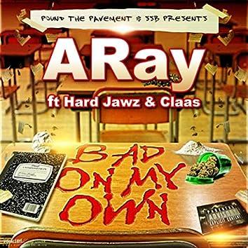Bad on My Own (feat. Hard Jawz & Claas)