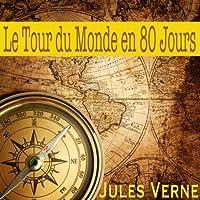 Le tour du monde en 80 jours. Voyages Extraordinaires livre audio