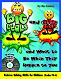 Big Deals and Little Deals and What to Do When They Happen to You