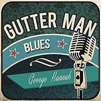 Gutter Man Blues