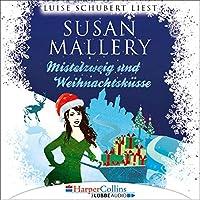 Mistelzweig und Weihnachtsküsse Hörbuch