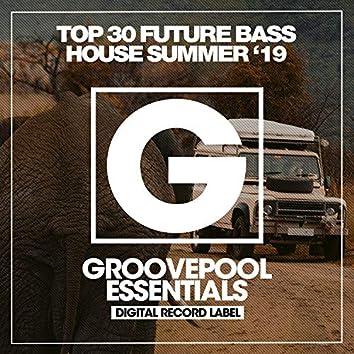 Top 30 Future Bass House (Summer '19)