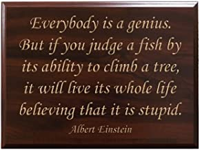 Everybody is a Genius. But if You Judge a Fish by its Ability to Climb a Tree, it Will Live its Whole Life Believing That it is Stupid. Albert Einstein Decorative Carved Wood Sign Quote, Faux Cherry