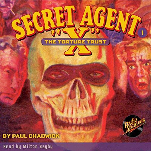 Secret Agent X #1: The Torture Trust audiobook cover art