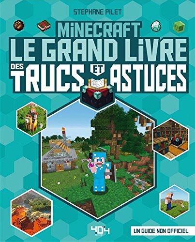 Minecraft : Le grand livre des trucs et astuces - Guide de jeux vidéo - Dès 8 ans