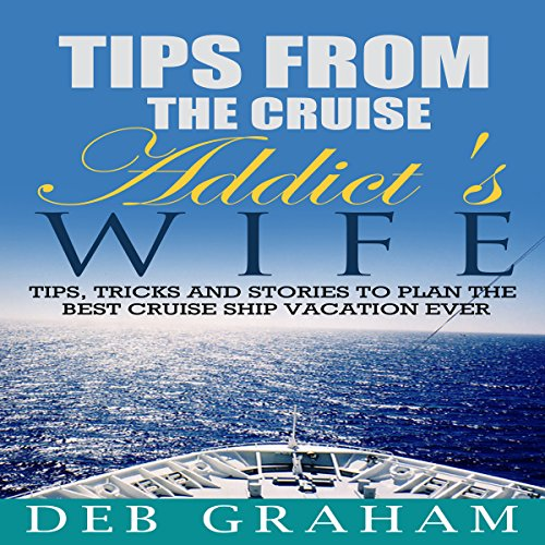 Tips from the Cruise Addict's Wife audiobook cover art