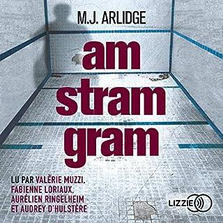 Am Stram Gram                   De :                                                                                                                                 M. J. Arlidge                               Lu par :                                                                                                                                 Valérie Muzzi,                                                                                        Fabienne Loriaux,                                                                                        Audrey d'Hulstere,                   and others                 Durée : 8 h et 48 min     3 notations     Global 3,3