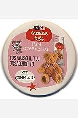 Costruisci il tuo orsacchiotto. Creative tube. Ediz. italiana, inglese e spagnola. Con gadget Copertina flessibile