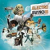 Electro Swing Volume 3...