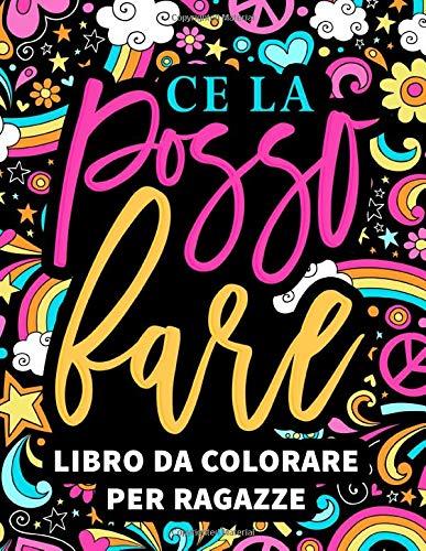 Ce la posso fare: libro da colorare per ragazze: 37 pagine con frasi motivazionali e di ispirazione per le giovani donne da 8 a 13 anni