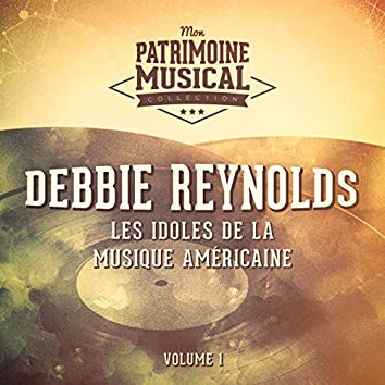 Les idoles de la musique américaine : Debbie Reynolds, Vol. 1