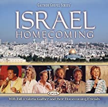 Israel Homecoming by Bill & Gloria Gaither, Homecoming Friends Enhanced edition (2011) Audio CD