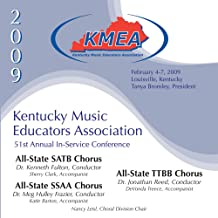 2009 Kentucky Music Educators Association, All-State SATB, SSAA and TTBB Choruses