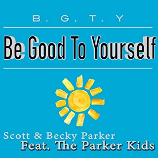 B.G.T.Y. (Be Good to Yourself) [feat. The Parker Kids]