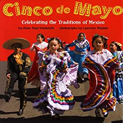 Image: Cinco de Mayo | Paperback: 32 pages | by Diane Hoyt-Goldsmith (Author), Lawrence Migdale (Photographer). Publisher: Holiday House; Reprint edition (November 9, 2009)