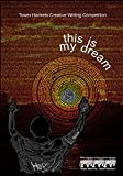 This is my dream (Tower Hamlets Creative Writing Competition Book 6) (English Edition)