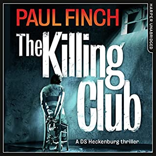 The Killing Club                   By:                                                                                                                                 Paul Finch                               Narrated by:                                                                                                                                 Paul Thornley                      Length: 13 hrs and 29 mins     412 ratings     Overall 4.6