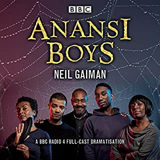 Anansi Boys     A BBC Radio 4 full-cast dramatisation              By:                                                                                                                                 Neil Gaiman                               Narrated by:                                                                                                                                 Josiah Choto,                                                                                        Jacob Anderson,                                                                                        Lenny Henry,                   and others                 Length: 3 hrs and 16 mins     84 ratings     Overall 4.8