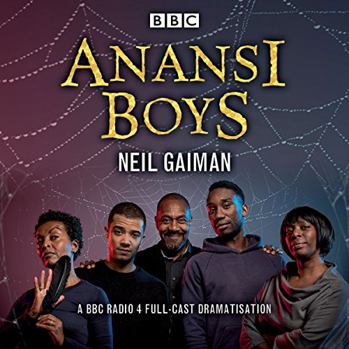 Anansi Boys     A BBC Radio 4 full-cast dramatisation              Written by:                                                                                                                                 Neil Gaiman                               Narrated by:                                                                                                                                 Josiah Choto,                                                                                        Jacob Anderson,                                                                                        Lenny Henry,                                    Length: 3 hrs and 16 mins     2 ratings     Overall 5.0