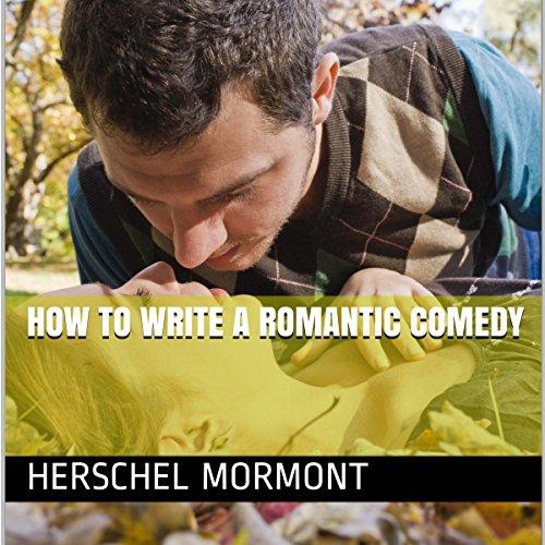 How to Write a Romantic Comedy audiobook cover art