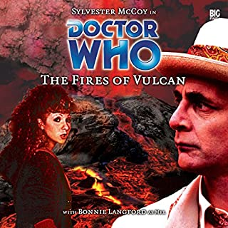 Doctor Who - The Fires of Vulcan                   By:                                                                                                                                 Steve Lyons                               Narrated by:                                                                                                                                 Sylvester McCoy,                                                                                        Bonnie Langford                      Length: 1 hr and 51 mins     1 rating     Overall 4.0