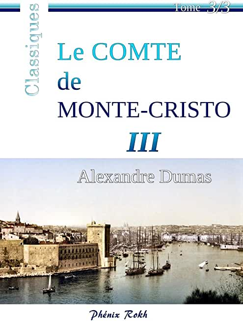 Le Comte de Monte-Cristo - III: Intégrale en trois volumes, 3/3