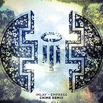 Empress (Chime Remix)