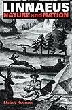 Linnaeus: Nature and Nation - Lisbet Koerner