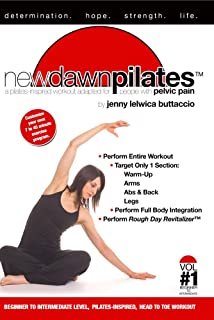 NEW DAWN PILATES: A Pilates-Inspired Workout Adapted For People With Pelvic Pain (Vol.#1)