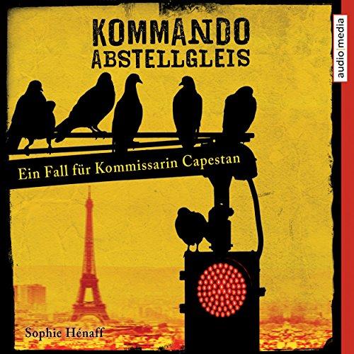 Kommando Abstellgleis: Ein Fall für Kommissarin Capestan (Kommando Abstellgleis ermittelt 1) cover art