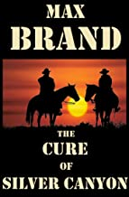 The Cure of Silver Canyon: (A Western Mystery)
