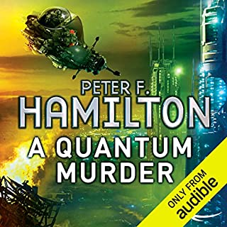 A Quantum Murder     The Greg Mandel Trilogy, Part 2              By:                                                                                                                                 Peter F. Hamilton                               Narrated by:                                                                                                                                 Toby Longworth                      Length: 11 hrs and 52 mins     861 ratings     Overall 4.4