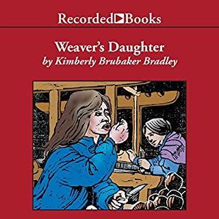 The Weaver's Daughter                   By:                                                                                                                                 Kimberly Brubaker Bradley                               Narrated by:                                                                                                                                 Kate Forbes                      Length: 3 hrs and 44 mins     3 ratings     Overall 4.7