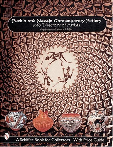 Pueblo and Navajo Contemporary Pottery and Directory of Artists (Schiffer Book for Collectors)