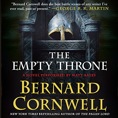 The Empty Throne     A Novel              De :                                                                                                                                 Bernard Cornwell                               Lu par :                                                                                                                                 Matt Bates                      Durée : 11 h et 12 min     Pas de notations     Global 0,0