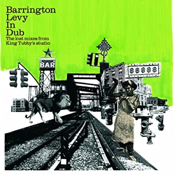 Barrington Levy in Dub - The Lost Mixes from King Tubby's Studio