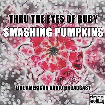 Thru the Eyes of Ruby (Live)